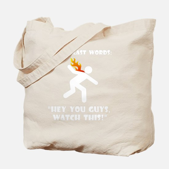 Famous Last Words White Tote Bag