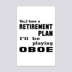 Yes, I have a Retirement plan I' Mini Poster Print