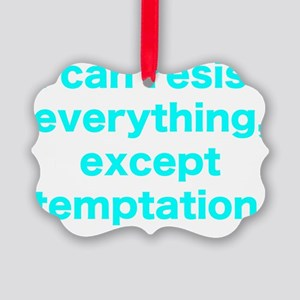 icanresisteverythingturqdes Picture Ornament