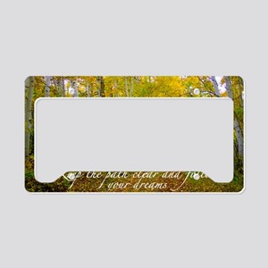 Follow your dreams License Plate Holder