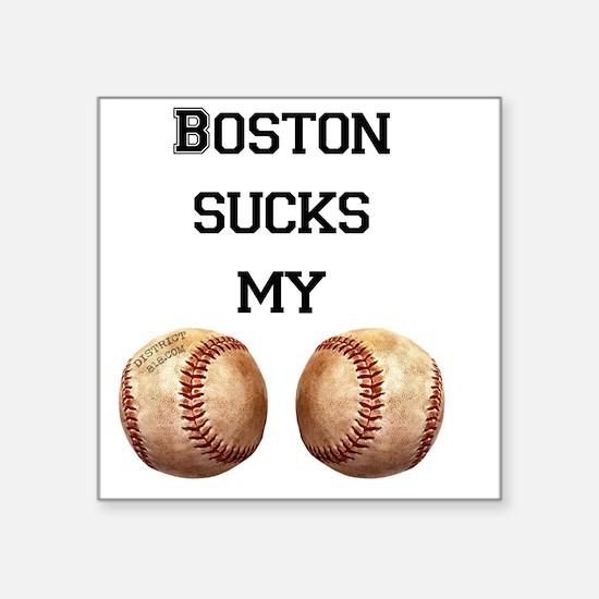 "boston_sucks_my_balls_1 Square Sticker 3"" x 3"""