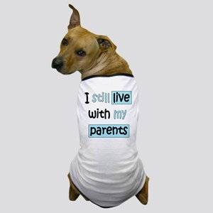 34-A-IT-B I still live with my parents Dog T-Shirt