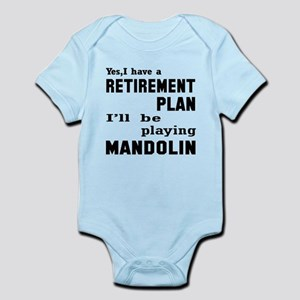 Yes, I have a Retirement plan Baby Light Bodysuit