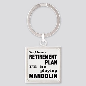 Yes, I have a Retirement plan I'll Square Keychain