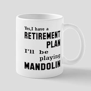 Yes, I have a Retirement plan I' 11 oz Ceramic Mug