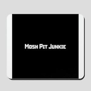 Mosh Pit Junkie Mousepad