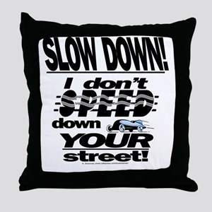 please dont speed sq blk Throw Pillow