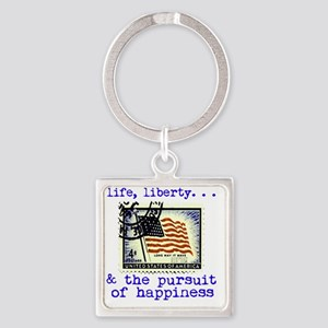 life_liberty_and_the_pursuit_of_ha Square Keychain