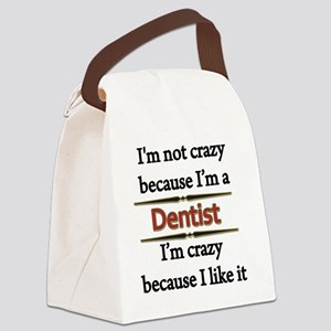 Im Not Crazy - DENTIST Canvas Lunch Bag