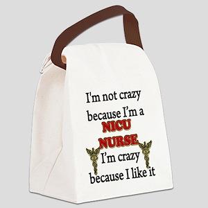 Im Not Crazy - NICU Nurse Canvas Lunch Bag
