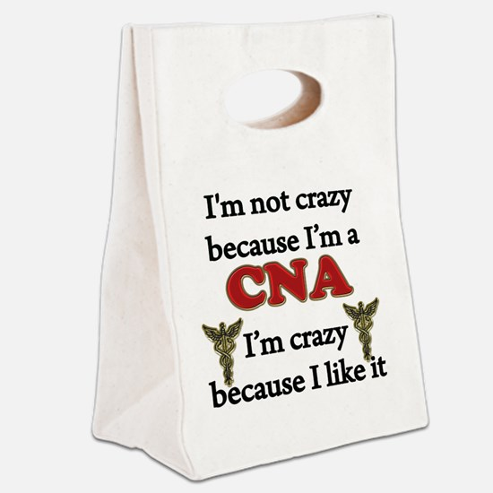 Im Not Crazy - CNA Canvas Lunch Tote