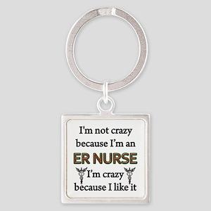Im Not Crazy - ER Nurse Square Keychain