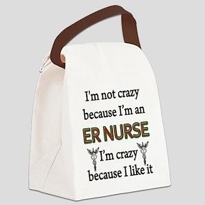 Im Not Crazy - ER Nurse Canvas Lunch Bag