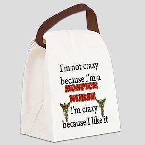 Im Not Crazy -HOSPICE Nurse Canvas Lunch Bag