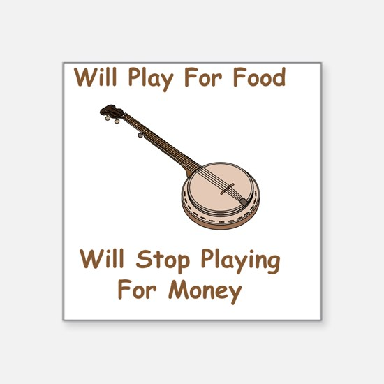 "Banjo For Money Brown Square Sticker 3"" x 3"""