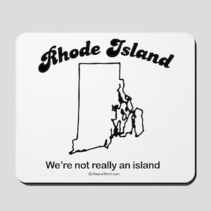 Rhode Island - we're not really an island Mousepad