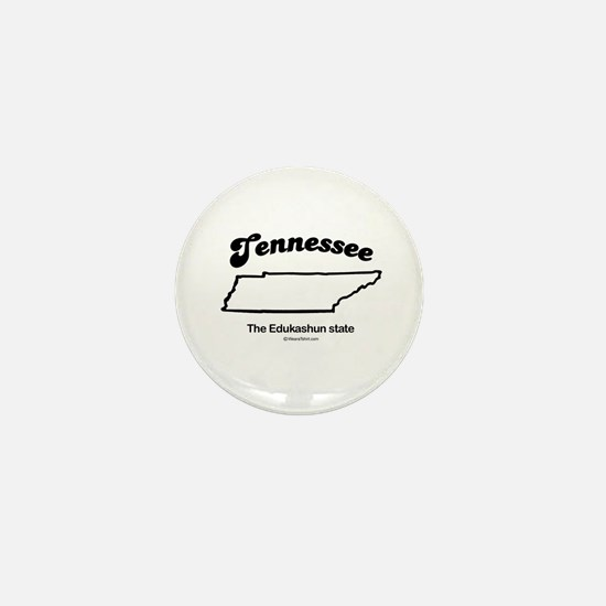 Tennessee - the edukashun state Mini Button