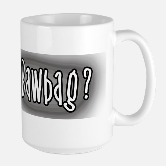 Bawbag Large Mug