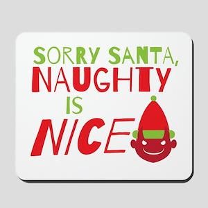 Sorry Santa Naughty is NICE. Christmas design Mous