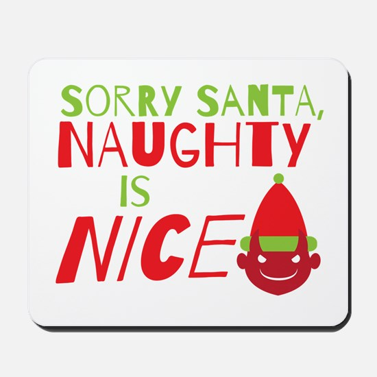 Sorry Santa Naughty is NICE. Christmas design Mous