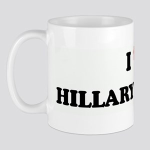 I Love HILLARY CLINTON Mug