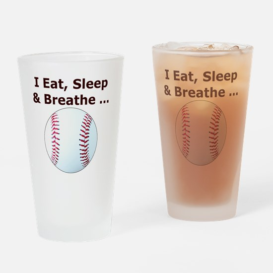 Baseball, Eat, Sleep  Breath Baseba Drinking Glass