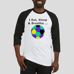 Soccer, Eat, Sleep  Breathe Soccer Baseball Jersey