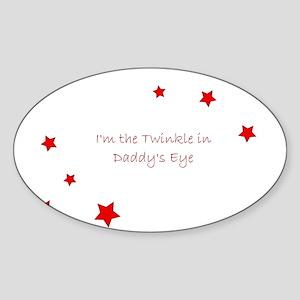 Twinkle in Daddys Eye Sticker (Oval)