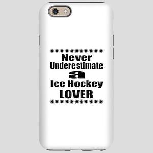 Never Underestimate Ice Hoc iPhone 6/6s Tough Case