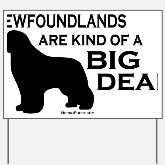 Newfs are a Big Deal Yard Sign