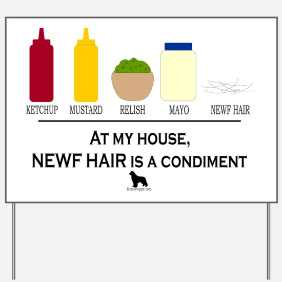 Newf Hair is a Condiment Yard Sign