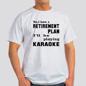 Yes, I have a Retirement plan I'll b Light T-Shirt