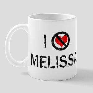 I Hate MELISSA Mug