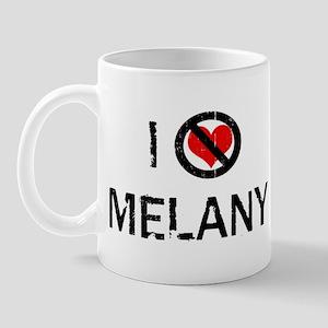 I Hate MELANY Mug