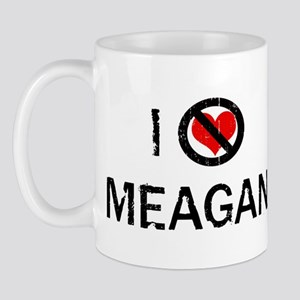 I Hate MEAGAN Mug