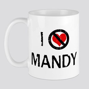 I Hate MANDY Mug