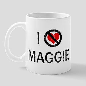 I Hate MAGGIE Mug