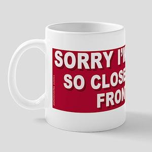 Sorry Youre Tailgating Mug