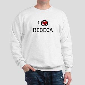 I Hate REBECA Sweatshirt