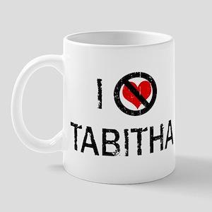 I Hate TABITHA Mug