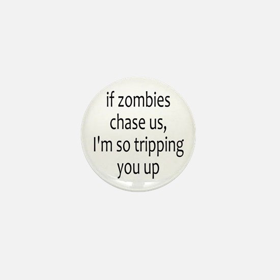 If Zombies Chase Us... Mini Button