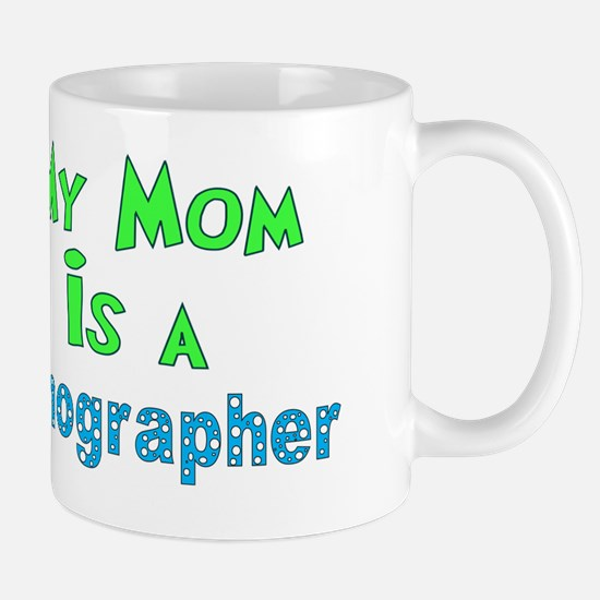 My Mom is a sonographer Mug