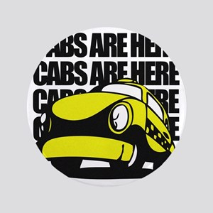 "Cabs are here 3.5"" Button"