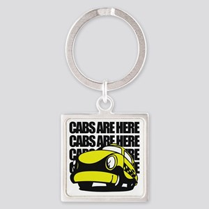 Cabs are here Square Keychain