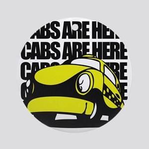 Cabs are here Round Ornament