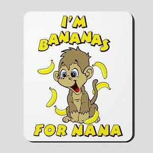 I'm Banana's For Nana Mousepad