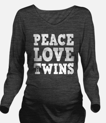PeaceLoveTwinswhite2 Long Sleeve Maternity T-Shirt
