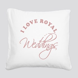 I Love Royal Weddings 2 copy Square Canvas Pillow
