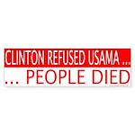 Clinton Refused Usama & People Died Bumper Sticker