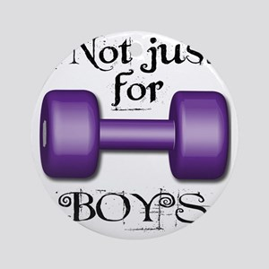 Not Just For Boys Round Ornament
